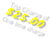 Trip Charge of $25.00 One time charge